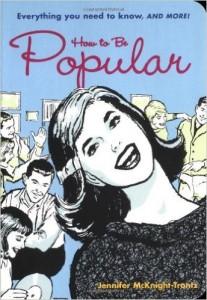 You too can be popular.